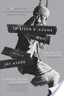 Thirteen Reasons Why, a novel by Jay Asher